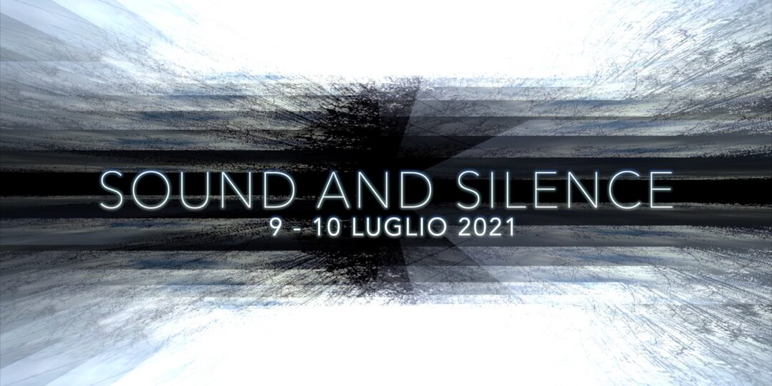 SOUND AND SILENCE | 2021